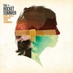 The Rocket Summer - Life Will Write The Words