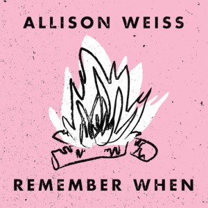 Allison Weiss - Remember When