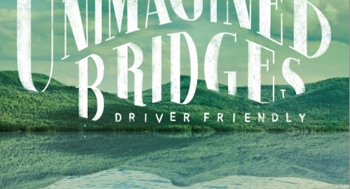 Driver Friendly - Unimagined Bridges
