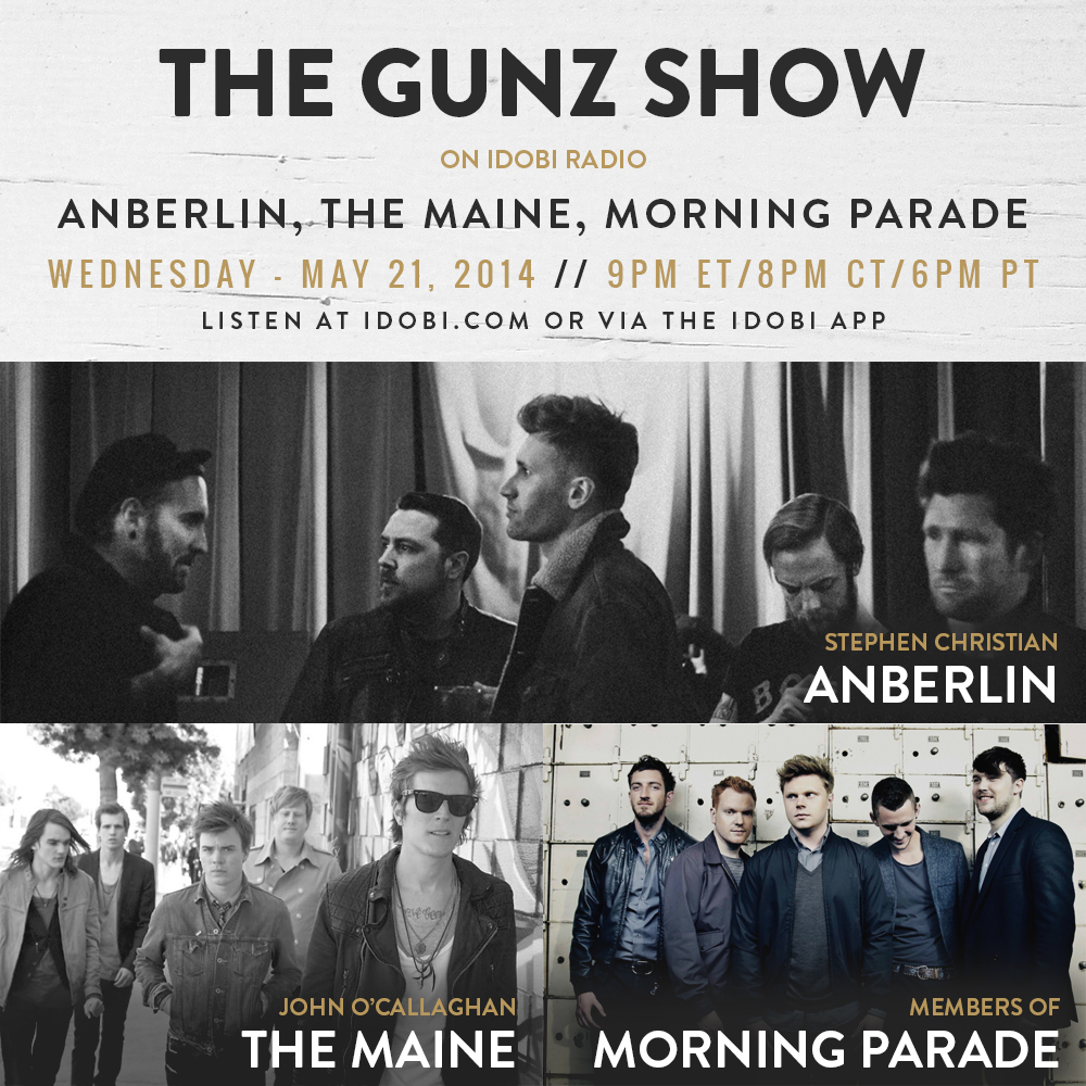 The Gunz Show - May 21, 2014 with Anberlin, The Maine, and Morning Parade