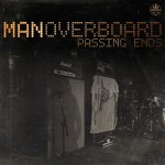Man Overboard - Passing Ends