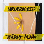 Underworld Tonight Alive