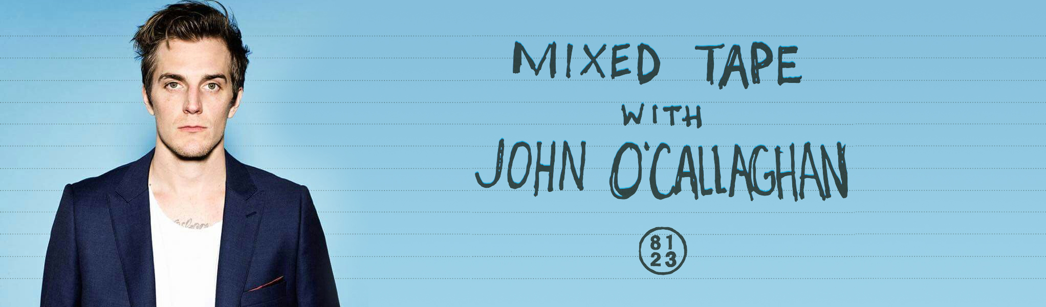 Mixed Tape with John O'Callaghan