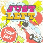 Just Left - Think Fast