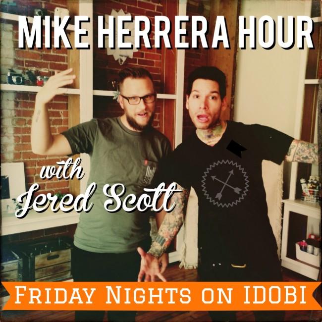 Mike Herrera Hour with Jered Scott