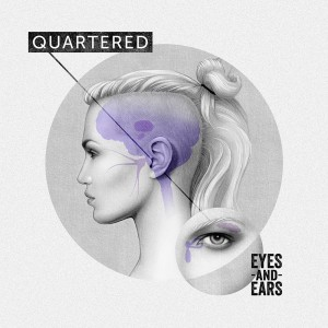quartered-eyes-and-ears-2014