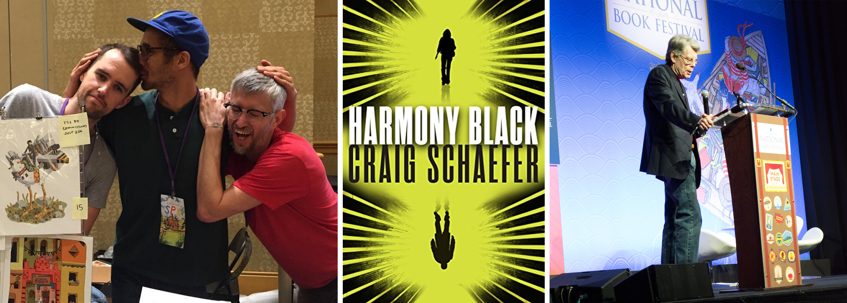 From left to right: Ben Sears, Dustin Harbin, and Mason Dickerson at SPX; Harmony Black by Craig Shaefer; Stephen King at the National Book Festival (photo credit: Kwesi Kennedy).