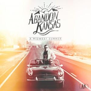 Abandon Kansas - A Midwest Summer