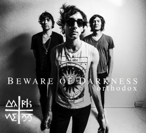 Beware of Darkness - Orthodox