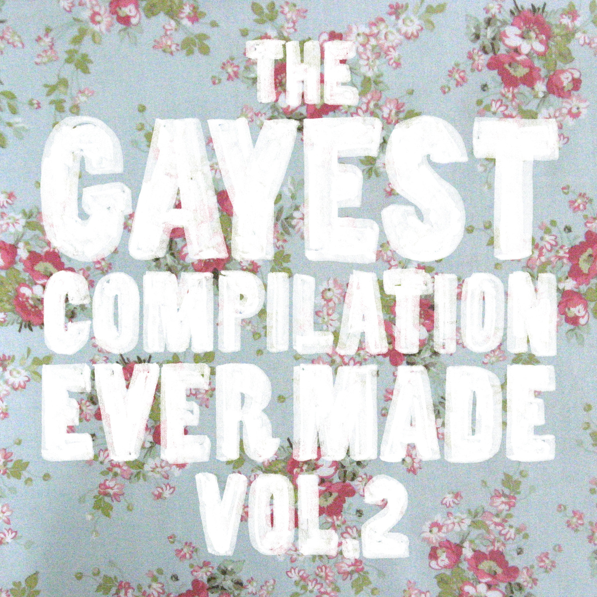 the gayest compilation ever made volume II