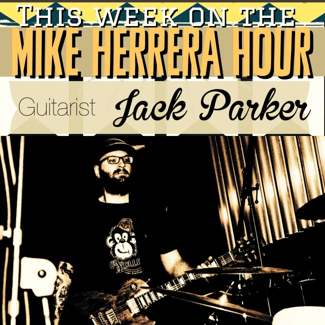 Mike Herrera Hour with Jack Parker
