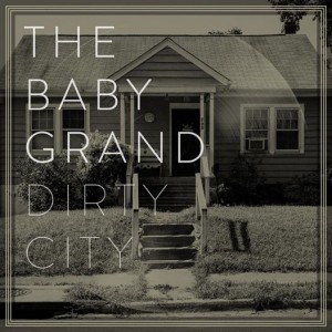 baby grand dirty city