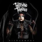 TwitchingTongues-Disharmony