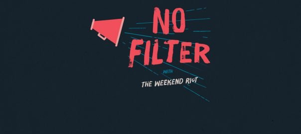 No Filter with The Weekend Riot on idobi Radio